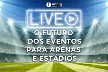 Live: O Futuro dos Eventos para Arenas e Estádios